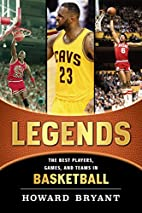 Legends: The Best Players, Games, and Teams…