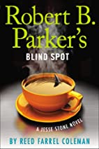 Robert B. Parker's Blind Spot by Reed Farrel…