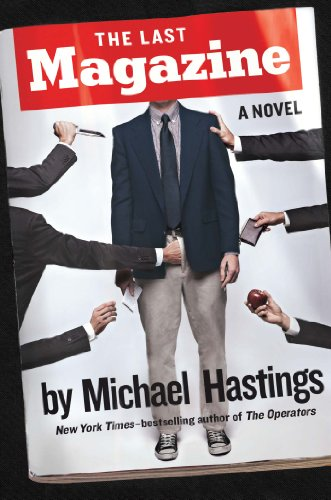 The Last Magazine: A Novel, Hastings, Michael