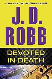 Devoted in Death – tekijä: J. D. Robb