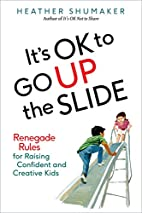 It's OK to Go Up the Slide: Renegade…