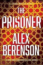 The Prisoner (A John Wells Novel) de Alex…