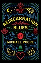 Reincarnation Blues: A Novel by Michael…