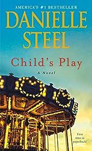 Child's Play: A Novel por Danielle Steel