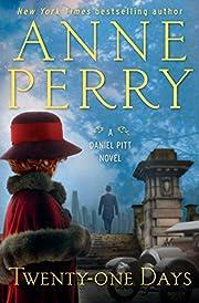 Twenty-one Days: A Daniel Pitt Novel de Anne…