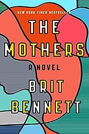 The Mothers: A Novel av Brit Bennett
