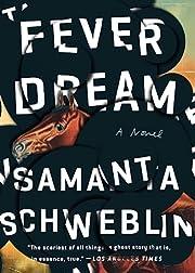 Fever Dream von Samanta Schweblin