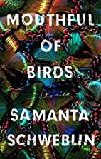 Mouthful of Birds: Stories by Samanta…