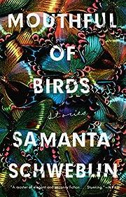 Mouthful of Birds: Stories von Samanta…