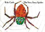 The Very Busy Spider – tekijä: Eric Carle