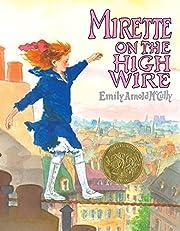 Mirette on the Highwire (Caldecott Medal…