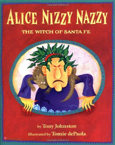 Alice Nizzy Nazzy, the Witch of Santa Fe