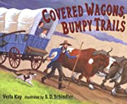 Covered Wagons, Bumpy Trails af Verla Kay