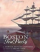 Boston Tea Party by Pamela Duncan Edwards