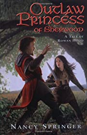 Outlaw princess of Sherwood : a tale of…