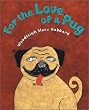 For the Love Of A Pug av Woodleigh Marx…