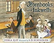 Hornbooks and Inkwells de Verla Kay