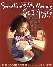 Sometimes My Mommy Gets Angry av Bebe Moore…