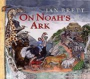 On Noah's Ark – tekijä: Jan Brett