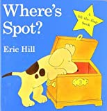 Wheres Spot? [ボードブック] Hill  Eric