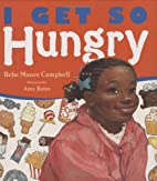 I Get So Hungry by Bebe Moore Campbell