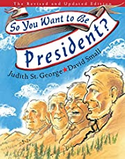 So You Want to Be President?: The Revised…