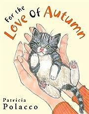 For the Love of Autumn de Patricia Polacco
