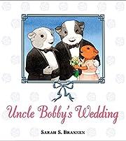 Uncle Bobby's Wedding av Sarah S. Brannen