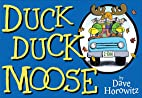 Duck, Duck, Moose by Dave Horowitz