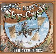 Cromwell Dixon's Sky Cycle av John Nez