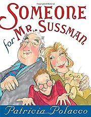 Someone for Mr. Sussmann por Patricia…