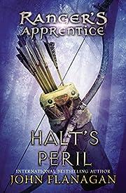 Ranger's Apprentice, Book 9: Halt's Peril de…