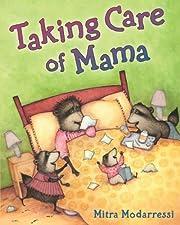 Taking Care of Mama de Mitra Modarressi