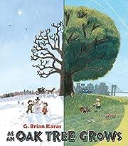 As an Oak Tree Grows de G. Brian Karas