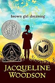 Brown Girl Dreaming (Newbery Honor Book) de…
