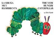 La oruga muy hambrienta/The Very Hungry…