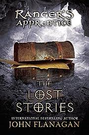 Ranger's Apprentice: The Lost Stories…