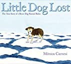 Little Dog Lost: The True Story of a Brave…