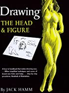 Drawing the Head and Figure by Jack Hamm