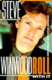 Steve Winwood--roll with it / by Chris Welch with Steve Winwood