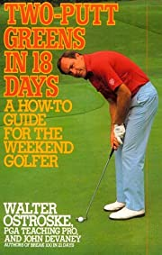 Two-putt Greens in 18 Days: A How-to Guide…