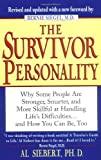 The Survivor Personality: Why Some People Are Stronger, Smarter, and More Skillful at Handling Life's Difficulties ... and How You Can Be, Too