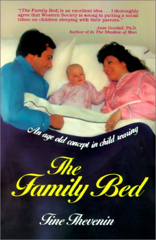 The Family Bed: An Age Old Concept in Child Rearing by Tine Thevenin