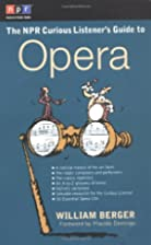 The NPR Curious Listener's Guide to Opera by…