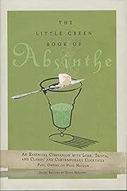The Little Green Book of Absinthe: An…