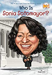 Who is Sonia Sotomayor? por Megan Stine