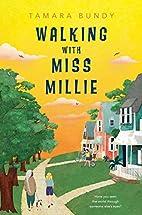 Walking with Miss Millie by Tamara Bundy