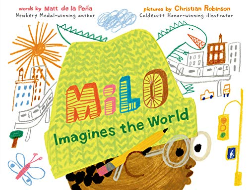 Milo Imagines the World by Matt de la Pena