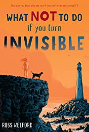 What Not to Do If You Turn Invisible by Ross…