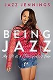 Being Jazz : my life as a (transgender) teen / Jazz Jennings